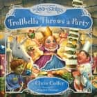 Trollbella Throws a Party - A Tale from the Land of Stories ebook by Chris Colfer, Brandon Dorman