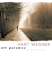 Off Paradise - Stories ebook by Hart Wegner