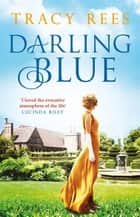 Darling Blue - a Richard & Judy Bestselling Author ebook by Tracy Rees