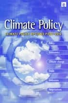 Climate Policy Options Post-2012 ebook by Bert Metz,the Netherlands,Mike Hulme,Tyndall Centre