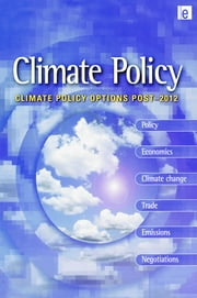 Climate Policy Options Post-2012 - European strategy, technology and adaptation after Kyoto ebook by Bert Metz,the Netherlands,Mike Hulme,Tyndall Centre
