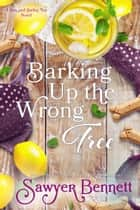 Barking Up the Wrong Tree ebook by Sawyer Bennett