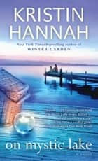 On Mystic Lake eBook par Kristin Hannah