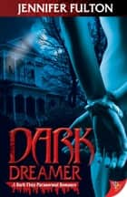 Dark Dreamer ebook by Jennifer Fulton