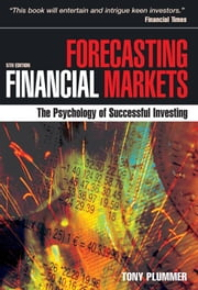 Forecasting Financial Markets: The Psychology of Successful Investing ebook by Plummer, Tony