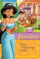Jasmine: The Missing Coin ebook by Disney Press