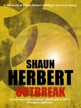 Outbreak ebook by Shaun Herbert