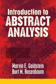 Introduction to Abstract Analysis ebook by Marvin E. Goldstein,Burt M. Rosenbaum