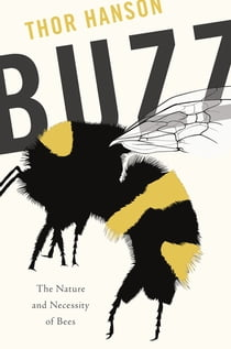 Buzz - The Nature and Necessity of Bees ebook by Thor Hanson