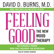 Feeling Good - The New Mood Therapy audiobook by David D. Burns