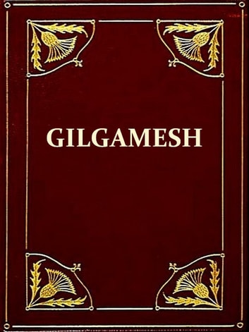 An Old Babylonian Version of the Gilgamesh Epic [Illustrated] ebook by Morris Jastrow Jr.,Albert T. Clay