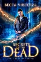 Secrets of the Dead ebook by Becca Vincenza