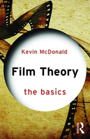 Film Theory: The Basics ebook by Kevin McDonald