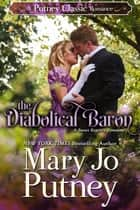 The Diabolical Baron - A Putney Classic Romance ebook by Mary Jo Putney