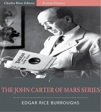 The John Carter of Mars Series: Volumes 1-5 (Illustrated Edition) ebook by Edgar Rice Burroughs