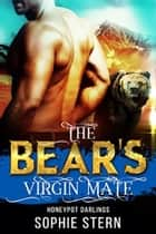 The Bear's Virgin Mate ebook by Sophie Stern
