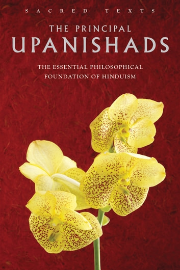The Principal Upanishads: The Essential Philosophical Foundation of Hinduism ebook by Alan Jacobs Translator