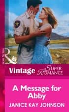 A Message for Abby (Mills & Boon Vintage Superromance) ebook by Janice Kay Johnson