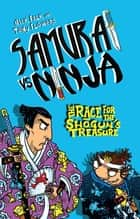Samurai vs Ninja 2: The Race for the Shogun's Treasure ebook by Nick Falk, Tony Flowers