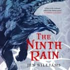 The Ninth Rain (The Winnowing Flame Trilogy 1) - British Fantasy Award Winner 2018 audiobook by Jen Williams