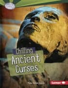 Chilling Ancient Curses ekitaplar by Tracy Nelson Maurer