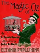The Magic of Oz [illustrated] ebook by L. Frank Baum, Eltanin Publishing, John R. Neill