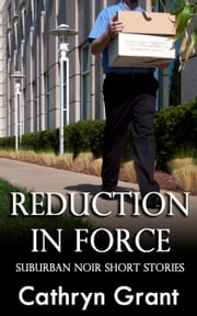 Reduction In Force ebook by Cathryn Grant