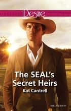 The Seal's Secret Heirs 電子書 by Kat Cantrell