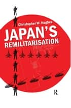 Japan's Remilitarisation ebook by Christopher W. Hughes