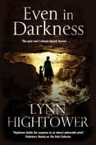Even in Darkness ebook by Lynn Hightower