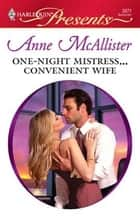 One-Night Mistress...Convenient Wife ebook by Anne McAllister