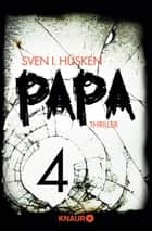 Papa 4 - Serial Teil 4 ebook by Sven Hüsken
