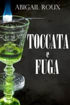 Toccata e fuga ebook by Abigail Roux