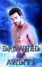 Drowned in Avidity - Drowned, #2 ebook by Gaja J. Kos