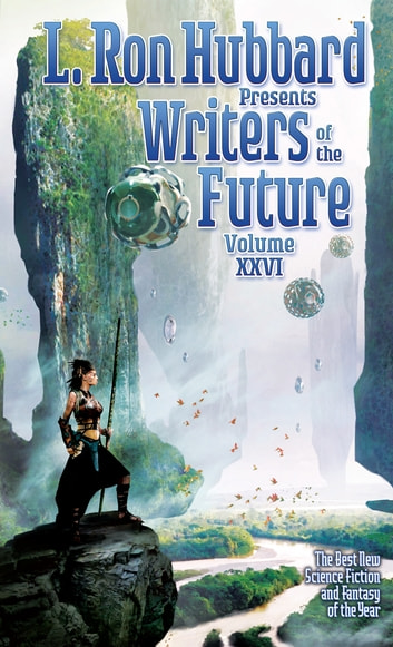 Writers of the Future, Vol 26 - The Best New Science Fiction and Fantasy of the Year ebook by L. Ron Hubbard