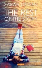 The Rest of the Story ebook by Sarah Dessen, Kim Nemecsek