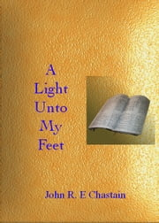A Lamp Unto My Feet ebook by John R. E Chastain
