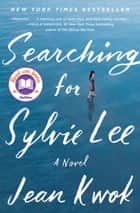 Searching for Sylvie Lee - A Novel ebook by Jean Kwok