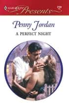 A Perfect Night ebook by Penny Jordan