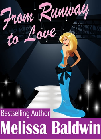 From Runway to Love (Love in the City Book 3) ebook by Melissa Baldwin