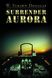 Surrender Aurora ebook by W. Strawn Douglas