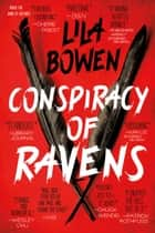 Conspiracy of Ravens ebook by Lila Bowen