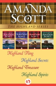 The Highland Series - Highland Fling, Highland Secrets, Highland Treasure, and Highland Spirits ebook by Amanda Scott