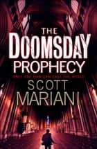 The Doomsday Prophecy (Ben Hope, Book 3) ebook by Scott Mariani