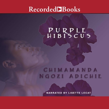 Purple Hibiscus Audiobook By Chimamanda Ngozi Adichie