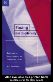 Facing Postmodernity - Contemporary French Thought ebook by Max Silverman