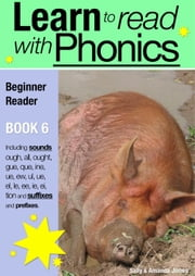 Learn to Read with Phonics - Book 6 - Learn to Read Rapidly in as Little as Six Months ebook by Sally Jones