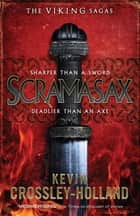 The Viking Sagas: Scramasax - Book 2 ebook by Kevin Crossley-Holland