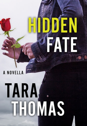 Hidden Fate - A Novella of Romantic Suspense ebook by Tara Thomas