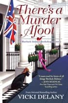 There's A Murder Afoot - A Sherlock Holmes Bookshop Mystery ebook by Vicki Delany